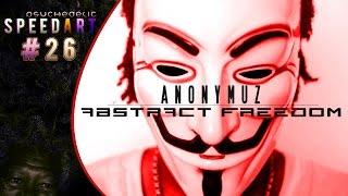 Abstract Freedom ft. Anonymuz | SpeedArt [Photoshop]