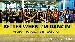 """Better When I'm Dancin"" || Meghan Trainor || Fitness Choreography || REFIT® Revolution"