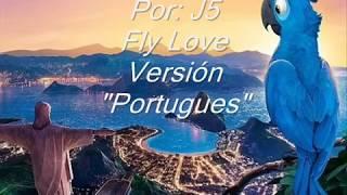Fly Love Letra Portugués Carlinhos Brown Ararinha J5