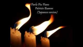 Patrizio Buanne - Parla Piu Piano (Japanese version)