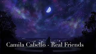 Nightcore - Real Friends by Camila Cabello
