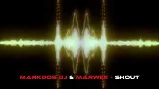 MARKDOS DJ & MARWEK - Shout (OFFICIAL MUSIC VIDEO)