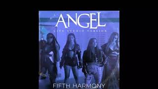 Angel - Fifth Harmony- Live Studio Version