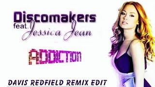 Discomakers feat. Jessica Jean - Addiction (Davis Redfield Remix Edit )