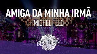 "Michel Teló - Amiga Da Minha Irmã (Álbum ""Festeja 2014"") [Áudio Oficial]"