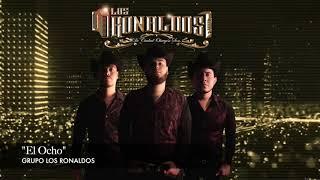 """Grupo Los Ronaldos """"El Ocho"""""""