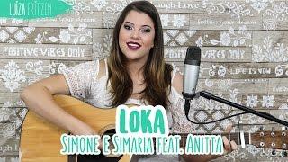"""Luiza Fritzen - Cover """"Loka"""" (Simone & Simaria - ft. Anitta)"""