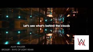 Alan Walker Remix - Broiler Rays of Light