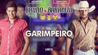Bruno e Barretto - Garimpeiro - CD Farra, Pinga e Foguete (Áudio Oficial)