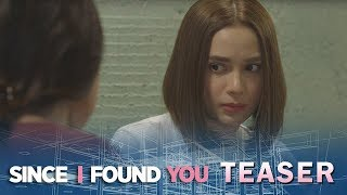 Since I Found You: Aasa ang Puso!