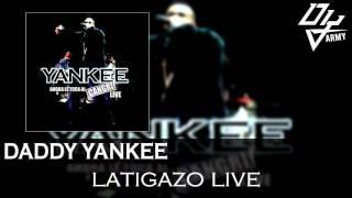 Daddy Yankee - Latigazo Live - Ahora Le Toca Al Cangri! Live