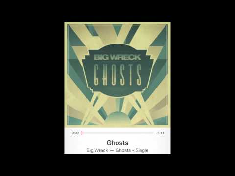 big-wreck-ghosts-theraige123