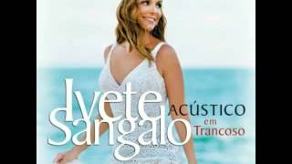 Ivete Sangalo - Zero a Dez ( feat - Luan Santana ) Ivete Acústico Em Trancoso