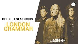 London Grammar - Strong - Deezer Session