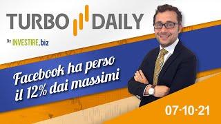 Turbo Daily 07.10.2021 - Facebook ha perso il 12% dai massimi