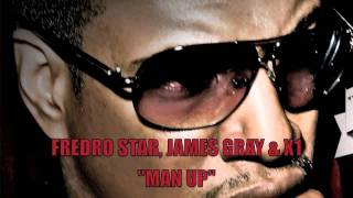 "JAMES GRAY (LOST FILES 5 OF 10)  ""MAN UP"" FEAT FREDRO STAR & X1"