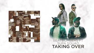 BEATBOMBERS - Takin Over - feat Supa Squad