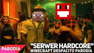"♪ ""SERWER HARDCORE"" - MINECRAFT DESPACITO PARODIA 
