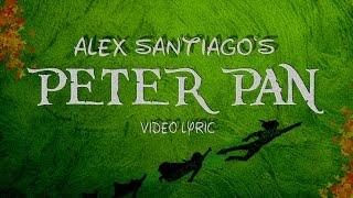 Peter Pan - Alex Santiago (Video Lyric)
