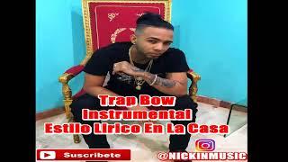 TRAP BOW INSTRUMENTAL ESTILO LIRICO  ❌  EL MAYOR ❌  MUSICOLOGO ❌ EL ALFA ❌ SECRETO (EN VENTA)