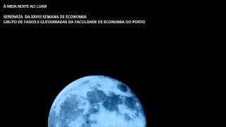 À meia noite ao luar - Grupo de Fados e Guitarradas da Faculdade de Economia do Porto