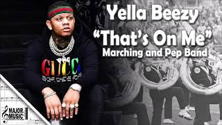 """That's On Me"" Yella Beezy Marching/Pep Band Sheet Music Arrangement"
