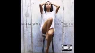 Good For You Selena Gomez Feat. A$AP Rocky[Explicit]