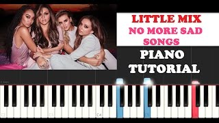 Little Mix - No More Sad Songs (Piano Tutorial )