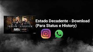 Zé Neto e Cristiano - Estado Decadente (Status e History Download)