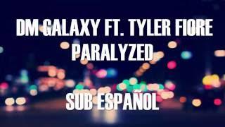 DM Galaxy - Paralyzed (feat. Tyler Fiore) | Sub Español