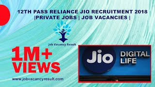 12th pass RELIANCE JIO Recruitment 2018| private jobs | job vacancies | width=