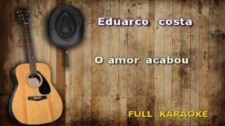 Karaoke Eduardo Costa O amor acabou