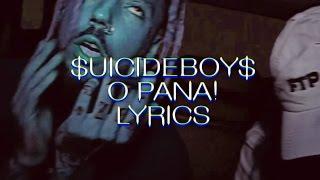 $UICIDEBOY$ - O PANA! [SLOWED + LYRICS]