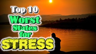 ✅Top 10 Worst States for Stress. (Most Stressed States).