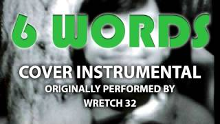 6 Words (Cover Instrumental) [In the Style of Wretch 32]