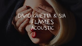David Guetta & Sia - Flames (Acoustic)