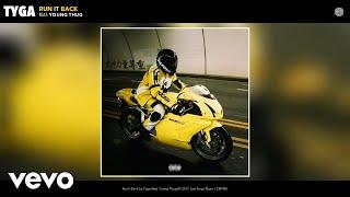 Tyga - Run It Back (Audio) ft. Young Thug
