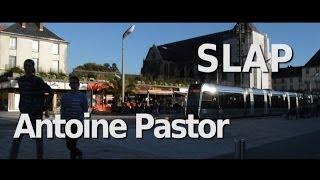Antoine Pastor - Slap skateboarding part