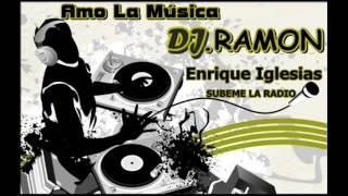 Enrique Iglesias - SUBEME LA RADIO - ft. Descemer Bueno, Zion & Lennox.Dj.Ramón