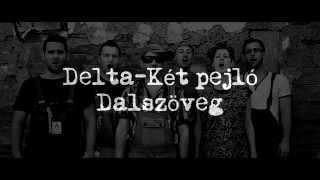 Delta - Két pejló dalszöveg ( lyrics video)