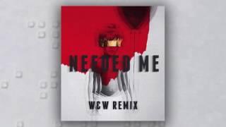 Rihanna - Needed Me (W&W Remix)