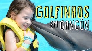GOLFINHOS EM CANCÚN! QUE DEMAIS! - Giulia Kids