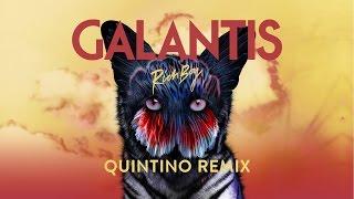GALANTIS - Rich Boy (Quintino Remix)