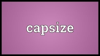 Capsize Meaning