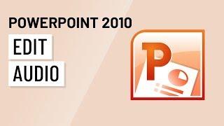 PowerPoint 2010: Editing Audio