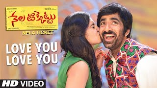 Love You Love You Video Song, Nela Ticket Songs, Ravi Teja,Malvika Sharma, Shakthikanth Karthick