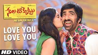 Love You Love You Video Song, Nela Ticket Songs, Ravi Teja,Malvika Sharma, Shakthikanth Karthick