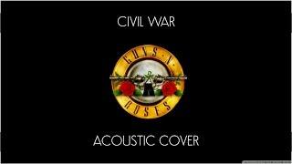 Guns N' Roses - Civil War (ACOUSTIC COVER)