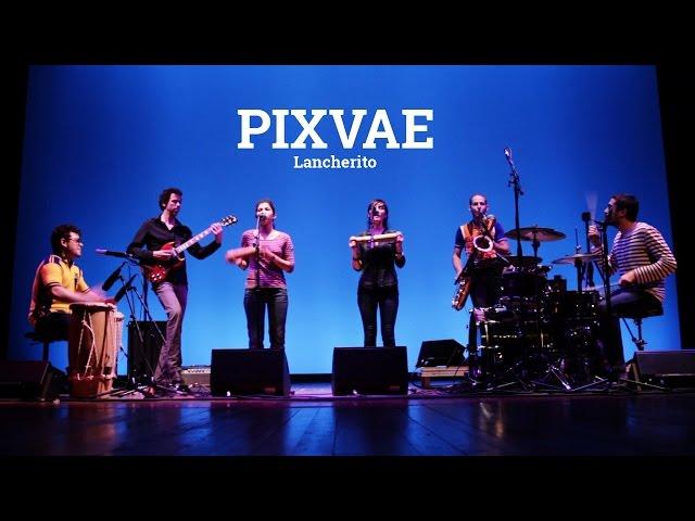 Pixvae - Live - Lancherito