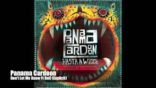 Panama Cardoon - Dont Let Me Know Ft BnC (Explicit)